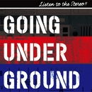 LISTEN TO THE STEREO!!<GOING盤>/GOING UNDER GROUND