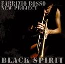 Black Spirit/ファブリッツィオ・ボッソ・ニュー・プロジェクト
