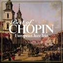 Best Of Chopin/ヨーロピアン・ジャズ・トリオ