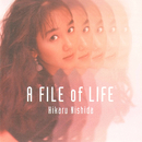 A FILE of LIFE/西田ひかる