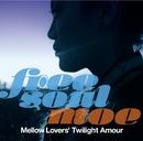 Free Soul Moe/Mellow Lovers' Twilight Amour/嶋野百恵
