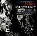 Still Neva Enuff feat.ZEEBRA<通常盤>/AKTION