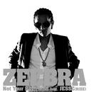 Not Your Boyfriend feat.JESSE(RIZE)/Zeebra