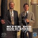 [高音質(SACD)で聴くキャニオンクラシックス名盤シリーズ]            スーパー・デュオ/Duo di basso
