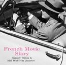 French Movie Story/バルネ・ウィラン&マル・ウォルドロン・クァルテット