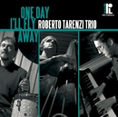 One Day I'll Fly Away/Roberto Tarenzi Trio