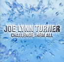 CHALLENGE THEM ALL/Joe Lynn Turner