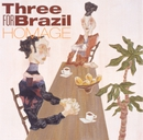 homage/THREE FOR BRAZIL