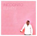 ELEVEN/Incognito