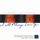 ~SYMPHONIC SOUND~ I will Always Love You/マリオ・クレメンス(指揮)チェコ・フィルハーモニー管弦楽団 千住明(編曲)