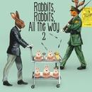 Rabbits,Rabbits,All the Way 2 <初回限定盤>/SHAKALABBITS