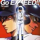 Go EXCEED!!(TV edit)/Tom-H@ck featuring 大石昌良