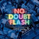 セツ泣きBEST×NO DOUBT FLASH -love mode-/NO DOUBT FLASH