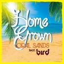 Coral Sands feat. bird/Home Grown