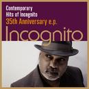 Contemporary Hits of Incognito~35th Anniversary E.P./INCOGNITO