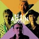 REAL AGAIN/ROGUE