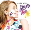 BRAND NEW ME/アモウ ミコ