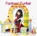 Fantasic Funfair【通常盤】/三森すずこ