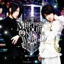 MEET YOUR ONLY WORLD/みちゃおん(みーちゃん×しゃむおん)