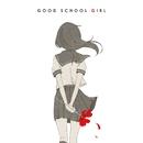GOOD SCHOOL GIRL 通常盤/みきとP