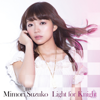 Light for Knight【初回盤】/三森すずこ