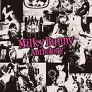 Anthology/Milky Bunny