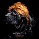 DECADE 05-15 -The Greatest Works-/REMO-CON