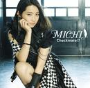 Checkmate!? 初回盤/MICHI
