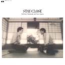 STAY CLOSE/YukiHiro Takahashi&Steve Jansen