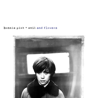 evil and flowers [Remaster]/Bonnie Pink