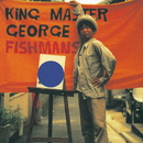 King Master George/Fishmans