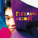 MELODY/Fishmans