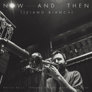 NOW AND THEN/Tiziano Bianchi