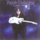 I CAN'T WAIT/Yngwie Malmsteen