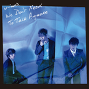 We Don't Need To Talk Anymore 通常盤/w-inds.