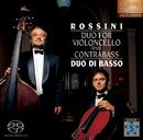ロッシーニ:チェロとコントラバスのための二重奏曲/Duo di basso