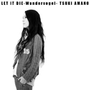 LET IT DIE~Wandervogel~/天野月