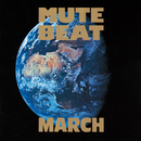 MARCH【Remastered】/MUTE BEAT