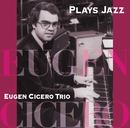 Plays Jazz/オイゲン・キケロ・トリオ
