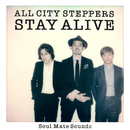 STAY ALIVE/ALL CITY STEPPERS