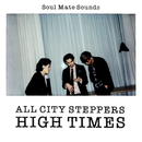 HIGH TIMES/ALL CITY STEPPERS