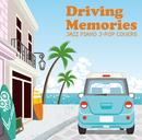 ドライビング・メモリーズ~ジャズピアノ J-POPカバーズ~/アンディー・エズリン・トリオ