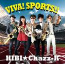 VIVA! SPORTS!!/HIBI★Chazz-K