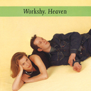HEAVEN/WORKSHY