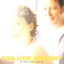 SOUL LOVE/WORKSHY
