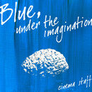 Blue,under the imagination/cinema staff