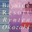 Bayside Resort/岡崎倫典