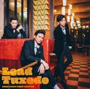 Tuxedo~タキシード~/Lead