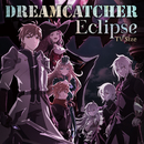 Eclipse TV Size/Dreamcatcher