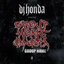 Group Home Gangsta/dj honda feat. Group Home